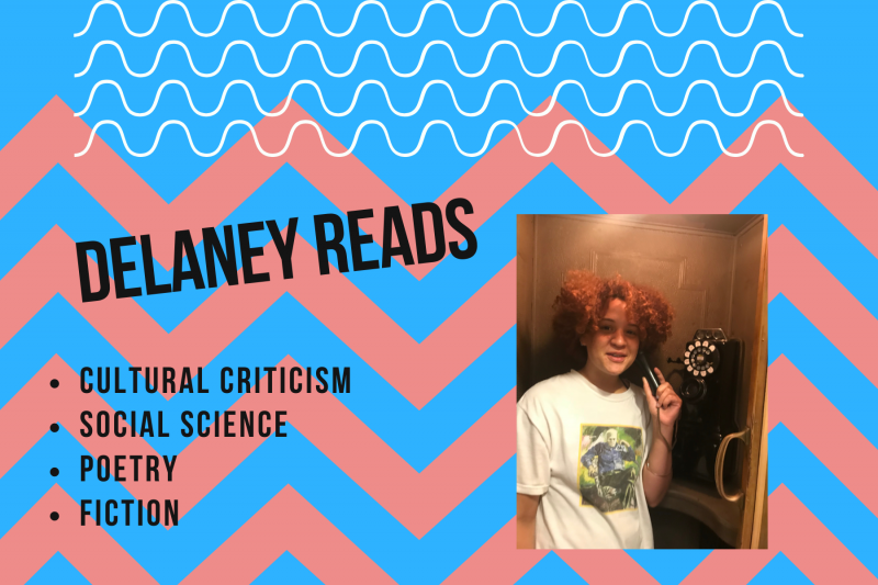 Delaney Reads: cultural criticism, social science, poetry, fiction