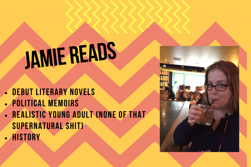 Jamie Reads: debut literary novels, political memoirs, realistic young adult, history
