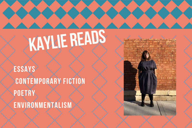 Kaylie Reads: essays, contemporary fiction, poetry, environmentalism