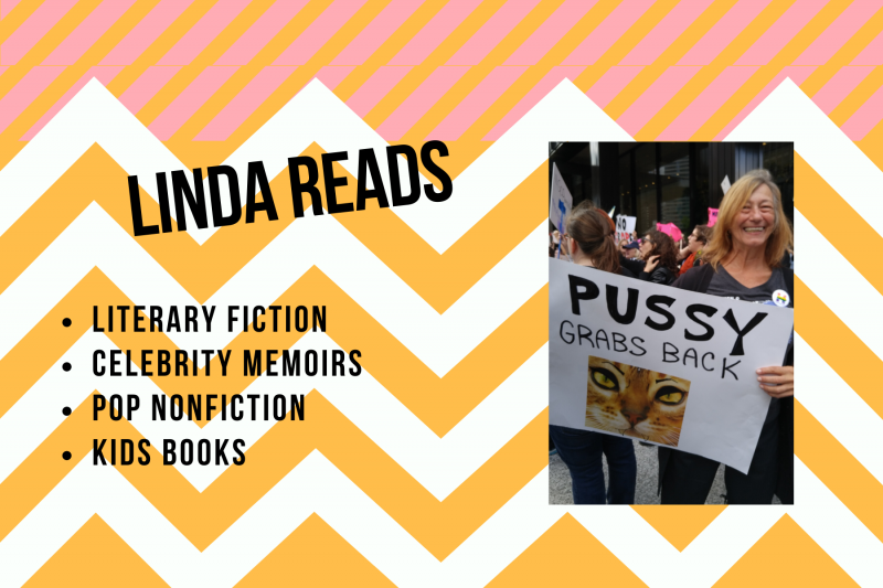 Linda Reads: literary fiction, celebrity memoirs, pop nonfiction, kids books